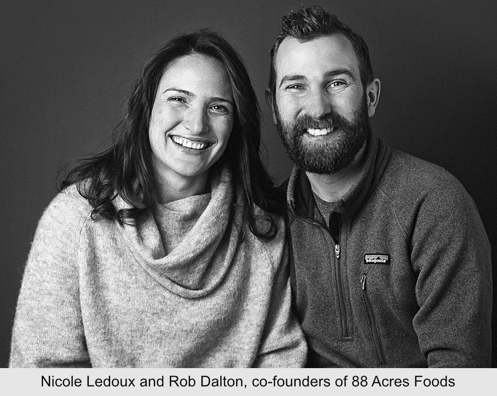 Nicole Ledoux and Rob Dalton, co-founders of 88 Acres Foods, Inc.